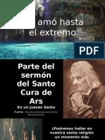 Nos Amó Hasta El Extremo. Meditación Jueves Santo. Homilía Santo Cura de Ars.