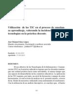 Utilización de las TIC en el proceso de enseñanza aprendizaje, valorando la incidencia real de las tecnologías en la práctica docente.