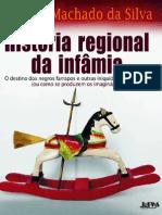 História Regional Da Infâmia- Juremir Machado Da Silva