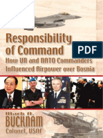 Bucknam (2003) Responsibility of Command - How the UN and NATO Commanders Influenced Airpower Over Bosnia