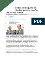 ASI FUNCIONABA LA MAQUINA DE EVASION TRIBUTARIA PENTA.doc
