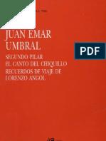 Juan Emar - Umbral - Segundo Pilar - El Canto Del Chiquillo - Recuerdos de Viaje de Lorenzo Angol