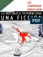 J. I. Jimenes Grullón - La República Dominicana, Una Ficción