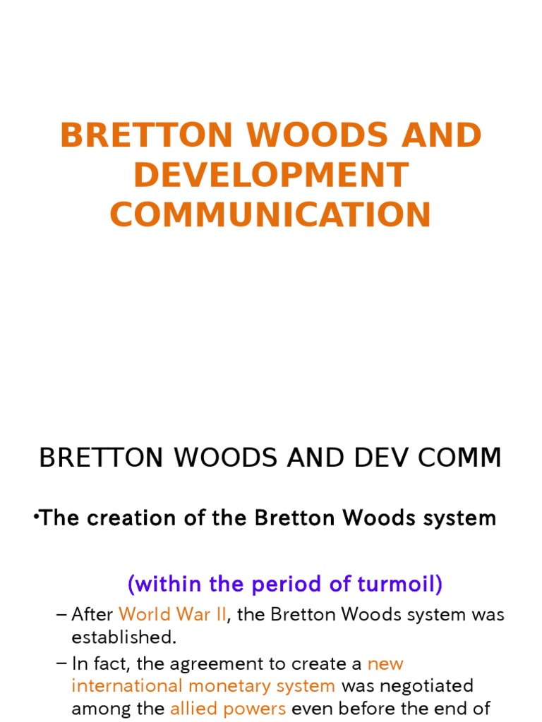 Development communication lecture 2 bretton woods and development development communication lecture 2 bretton woods and development communication ppt 1 bretton woods system modernization theory platinumwayz