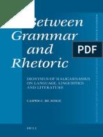 Between Grammar and Rhetoric - Dionysius of Halicarnassus on Language, Linguistics and Literature