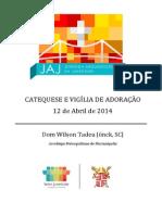 Catequese e Vigília - JAJ 2014