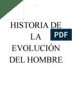 La Historia de la evolución del hombre sobre La Tierra.