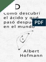 Albert Hofmann - LSD Cómo Descubrí El Ácido y Qué Pasó Después en El Mundo