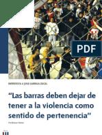 """""""Las barras deben dejar de tener a la violencia como sentido de pertenencia"""""""
