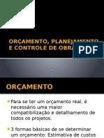 oramentoplanejamentoecontroledeobras-130514220108-phpapp02.pptx