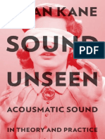 Kane, Brian - Sound Unseen. Acousmatic Sound in Theory and Practice