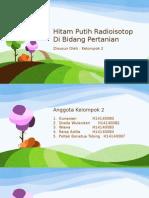 Hitam Putih Radioisotop di Bidang Pertanian.pptx