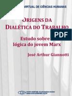 Giannotti, Jose Arthur - Origens Da Dialetica Do Trabalho