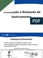 Instalação e Remoção de Instrumentos
