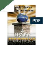 À Luz Do Espíritismo (Psicografia Divaldo Pereira Franco - Espírito Vianna de Carvalho)