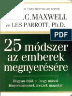 John C. Maxwell - Dr. Les Parrott  - 25 módszer az emberek megnyerésére Hogyan érjükel, hogy mások főnyereménynek érezzék magukat