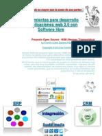 Herramientas para desarrollar Sistemas de Gestión Integrales entorno web 2.0 y con Software Libre
