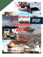 """""""CHILE, CATASTROFES Y TRAGEDIAS 2010"""", Tomo I, 1 de enero - 27 de febrero"""