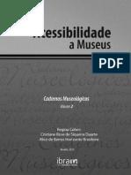 COHEN, R.; DUARTE, C. R. S.; BRASILEIRO, A. B. H. Cadernos Museológicos 2 - Acessibilidade a Museus.pdf