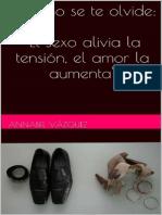 El Sexo Alivia La Tensión, El Amor La Aumenta - Annabel Vázquez