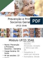 UFCD 3546 - Prevenção e Primeiros Socorros Geriatria - Sessão Nº 1