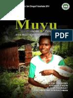 Perempuan Muyu dalam Pengasingan; Riset Ethnografi Kesehatan 2014 Boven Digoel