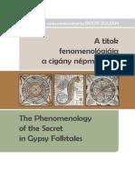 A TITOK FENOMENOLÓGIÁJA A CIGÁNY NÉPMESÉBEN/THE PHENOMENOLOGY OF THE SECRET IN GYPSY FOLKTALES