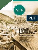 Cadernos Do ISER Unidades de Polícia Pacificadora Debates e Reflexões. Rio de Janeiro ISER, n.67, Ano 31, 2012