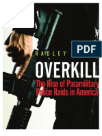 OVERKILL - The Rise of Paramilitary Police Raids in America