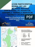 Zonificación participativa comunal de las comunidades nativas de   Santa Rosa de Aguaytía-Shipibo y Yamino y Mariscal Caceres-Cacataibo