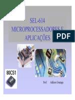 Aula1 - Conceitos Básicos, Histórico, Arquitetura de Microprocessadores, Microcontrolador 8051, Programação.