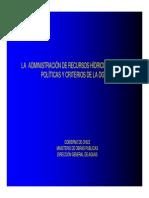 LA  ADMINISTRACIÓN DE RECURSOS HÍDRICOS EN CHILE.POLÍTICAS Y CRITERIOS DE LA DGA.