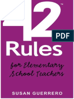 Susan Guerrero-42 Rules for Elementary School Teachers_ Real-life Lessons and Practical Advice on How to Thrive in Todays Classroom-Super Star Press (2009)