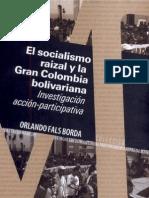 El Socialismo Raizal y La Gran Colombia Bolivariana Orlando Fals Borda