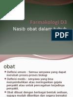 Farmakologi D3, nasib obat, manfaat obat.ppt
