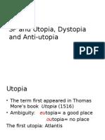 SF and Utopia, Dystopia and Anti-utopia Done