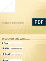 Transcription and Two Consonants