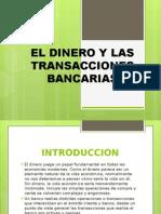 El Dinero y Las Transacc Banc.docx