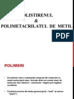Polistiren + Polimetacrilatul de metil