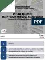 Estudo de Caso_o Centro de Memória Mario Covas_um Museu, um Arquivo, uma Biblioteca
