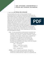 Identificação das principais características e propriedades físicas dos minerais formadores de rocha