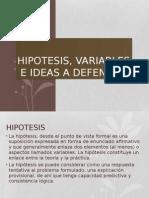 Hipotesis, Variables e Ideas a Defender