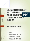 Musculoskeletal Tissues Response to Diseases and Injury