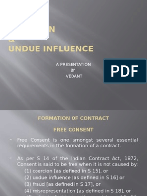 Coercion & Undue Influence: A Presentation BY Vedant