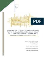 CALIDAD EN LA EDUCACIÓN SUPERIOR  EN EL INSTITUTO PROFESIONAL AIEP