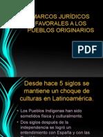 Marcos Jurídicos Favorables a Los Pueblos Originarios