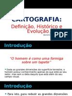 Cartografia - Definicao Historico e Evolucao