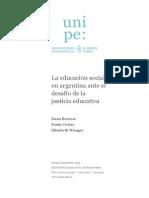 La Educación Social en La Argentina Ante El Desafío de La Justicia Educativa. UNIPE.
