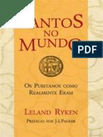 Santos No Mundo - Os Puritanos Como Realmente Eram de Leland Ryken