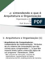 2-Entendendo o Que e -Arquitetura e Organizaçao